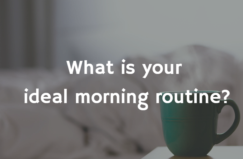 Morning Routine | Phenomenal Image
