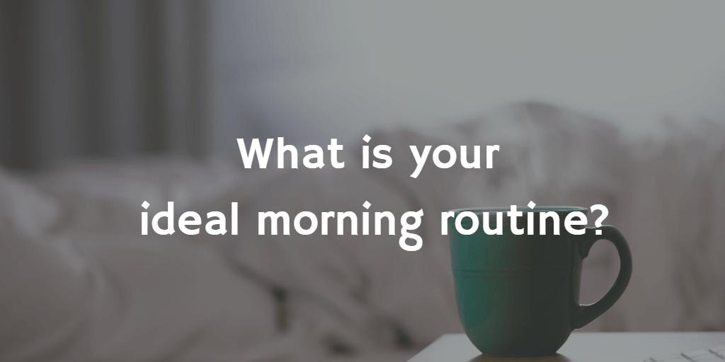 Morning Routine | Phenomenal Image