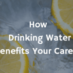 How Drinking Water Benefits You and Your Career