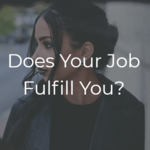 Six Questions You Should Answer Truthfully About Job Satisfaction