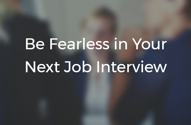 Be Fearless in Your Next Job Interview | Phenomenal Image