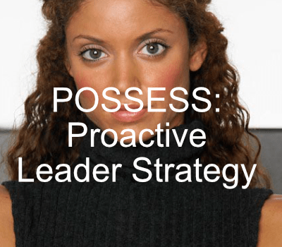 Possess:  Proactive Leader Strategy